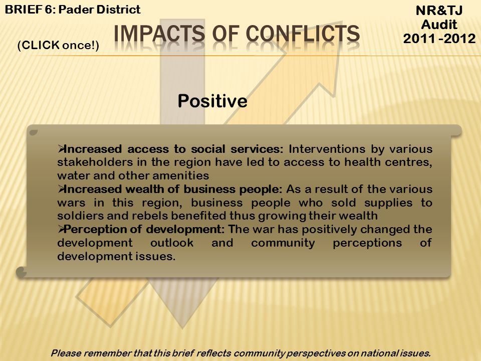 Impacts of conflicts Positive NR&TJ Audit 2011 -2012