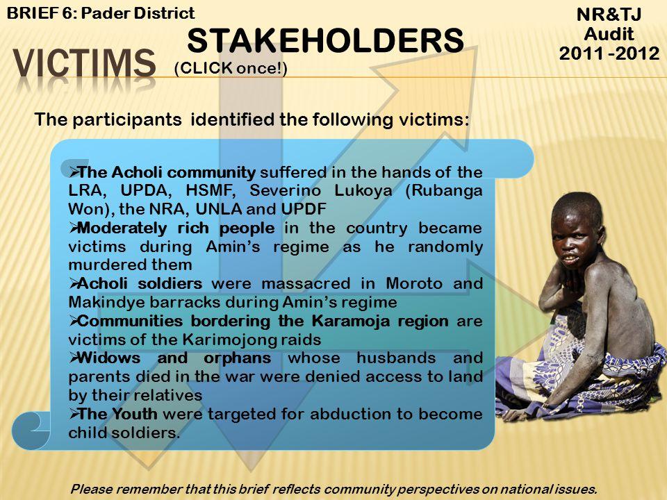 Victims STAKEHOLDERS NR&TJ Audit 2011 -2012
