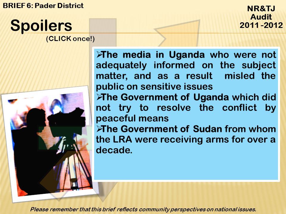 BRIEF 6: Pader District NR&TJ Audit. 2011 -2012. Spoilers. (CLICK once!)