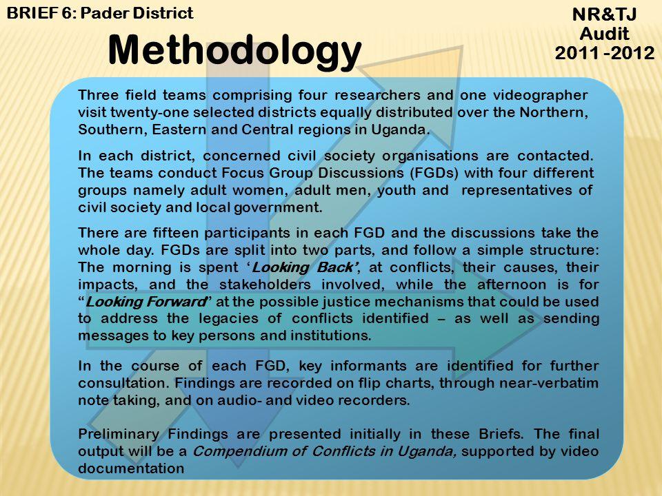 Methodology NR&TJ Audit 2011 -2012 BRIEF 6: Pader District