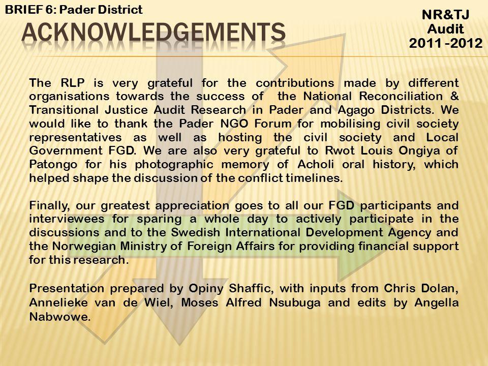 Acknowledgements NR&TJ Audit 2011 -2012 BRIEF 6: Pader District
