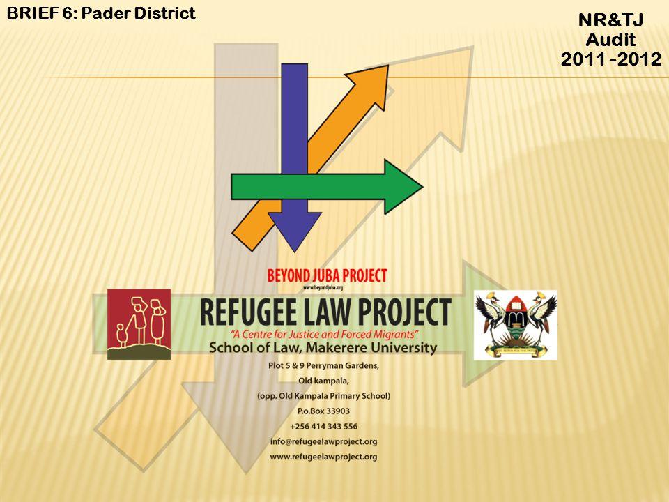 BRIEF 6: Pader District NR&TJ Audit 2011 -2012
