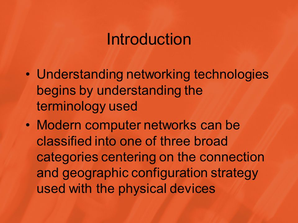 Introduction Understanding networking technologies begins by understanding the terminology used.