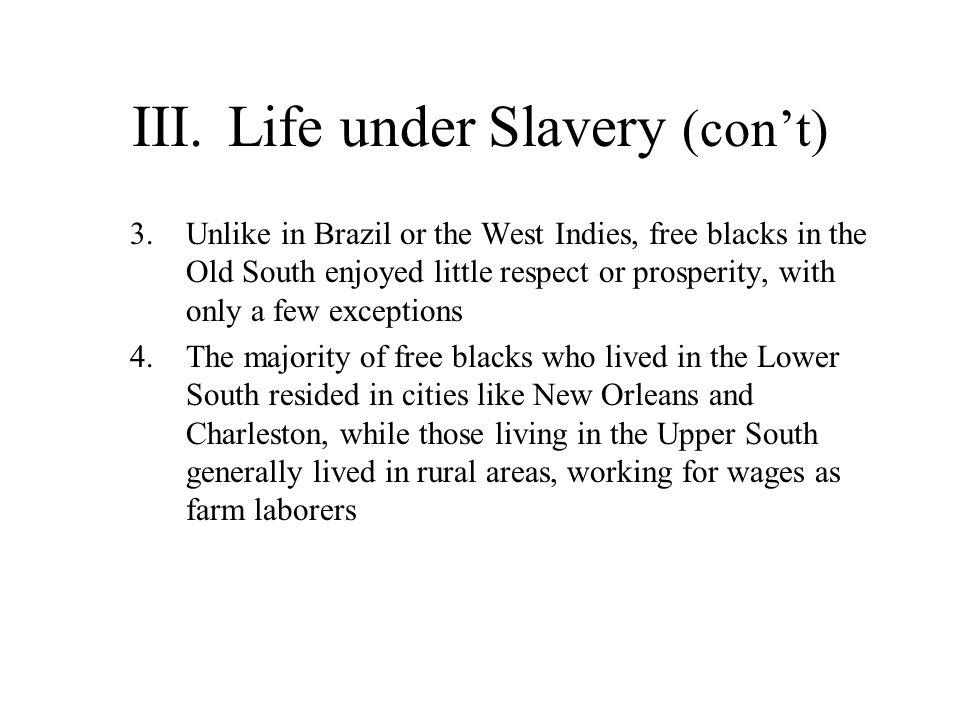 III. Life under Slavery (con't)