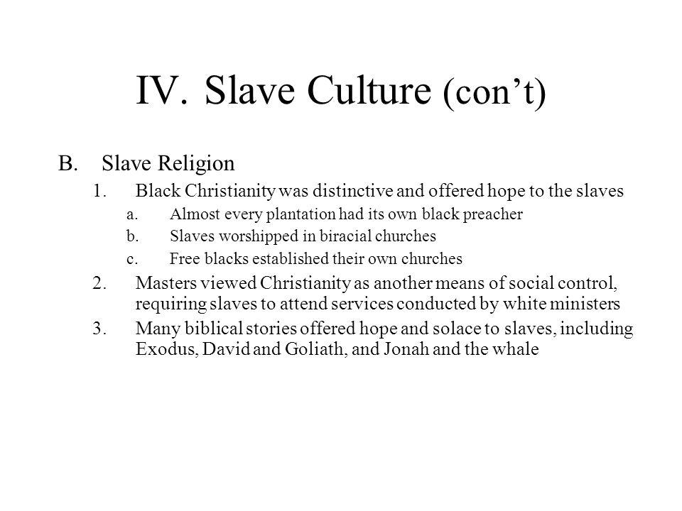 IV. Slave Culture (con't)