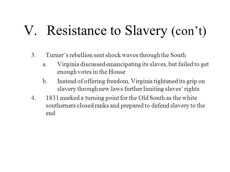 V. Resistance to Slavery (con't)