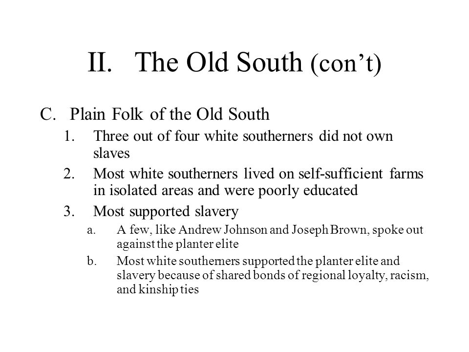 II. The Old South (con't)