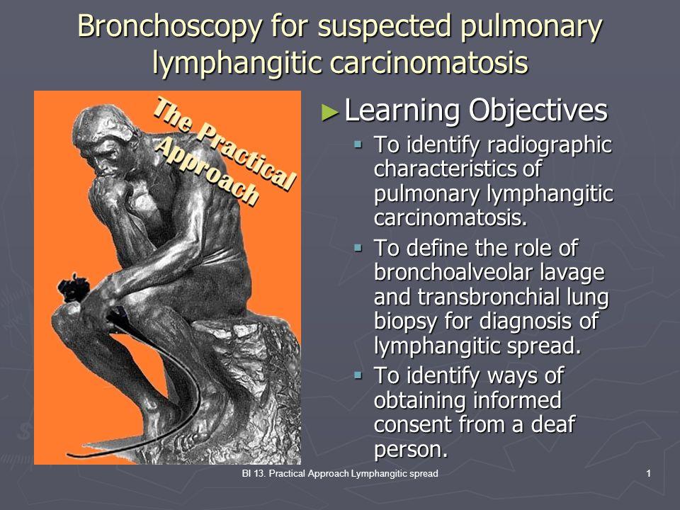 Bronchoscopy for suspected pulmonary lymphangitic carcinomatosis