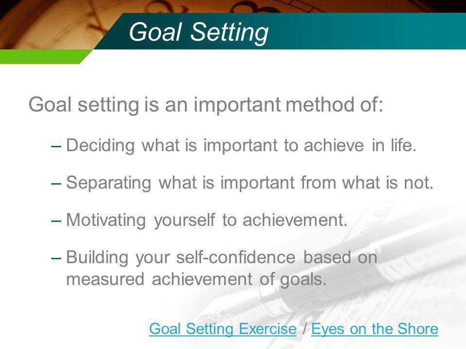 Goal Setting Goal setting is an important method of: