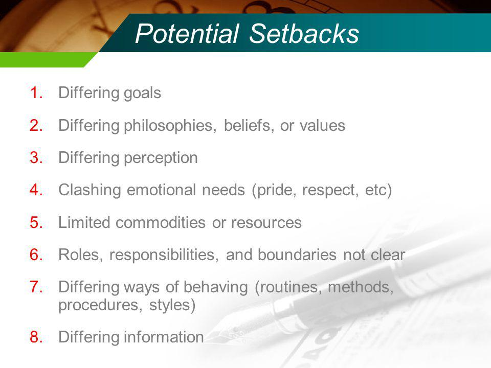 Potential Setbacks Differing goals