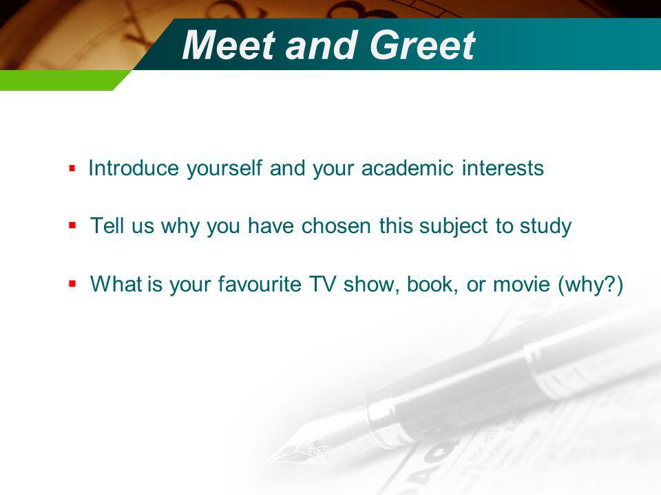 Meet and Greet Tell us why you have chosen this subject to study