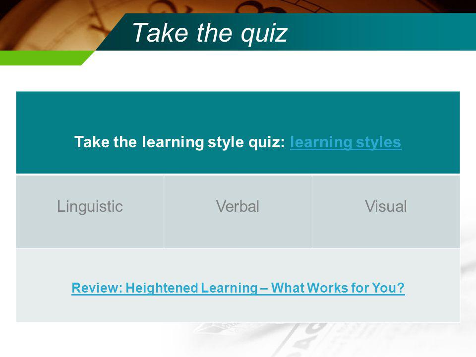 Take the quiz Take the learning style quiz: learning styles Linguistic