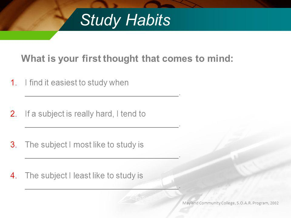 Study Habits What is your first thought that comes to mind: