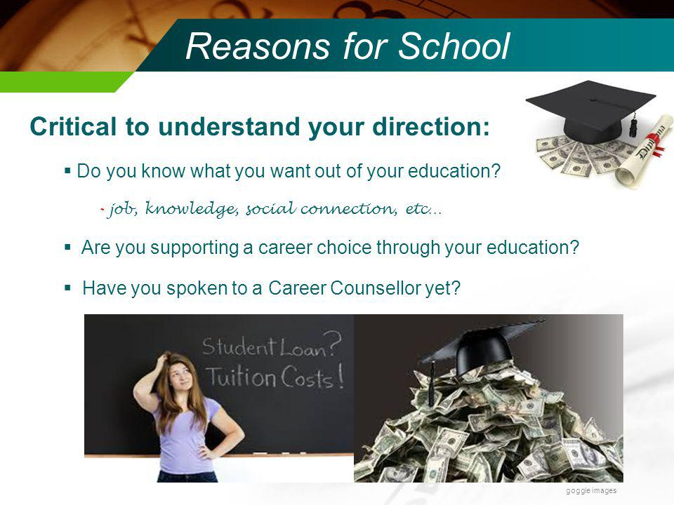 Reasons for School Critical to understand your direction: