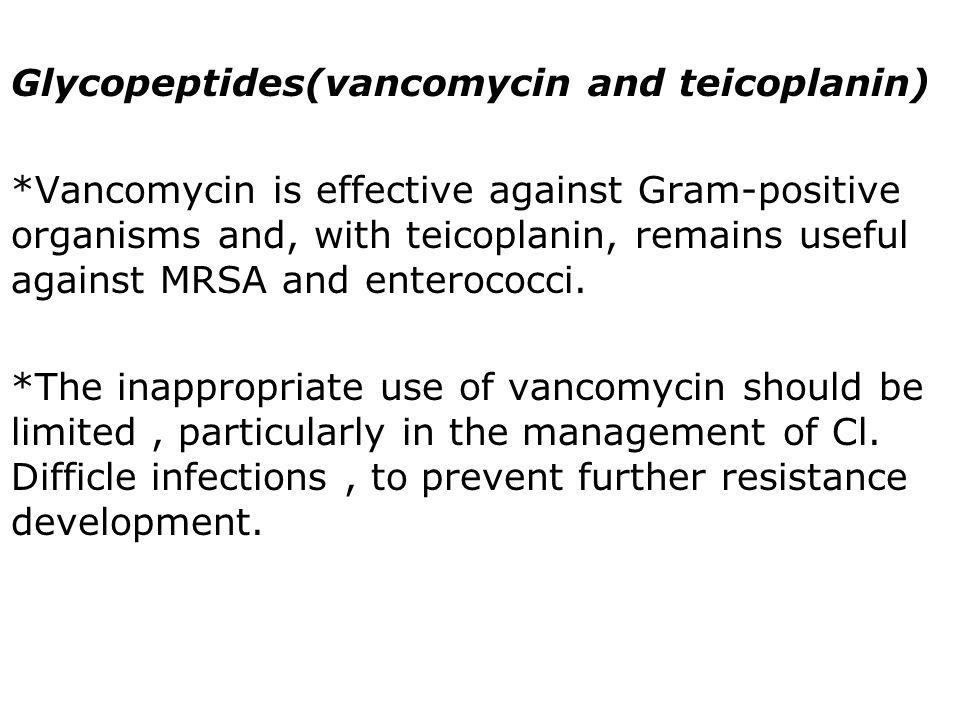 Glycopeptides(vancomycin and teicoplanin)