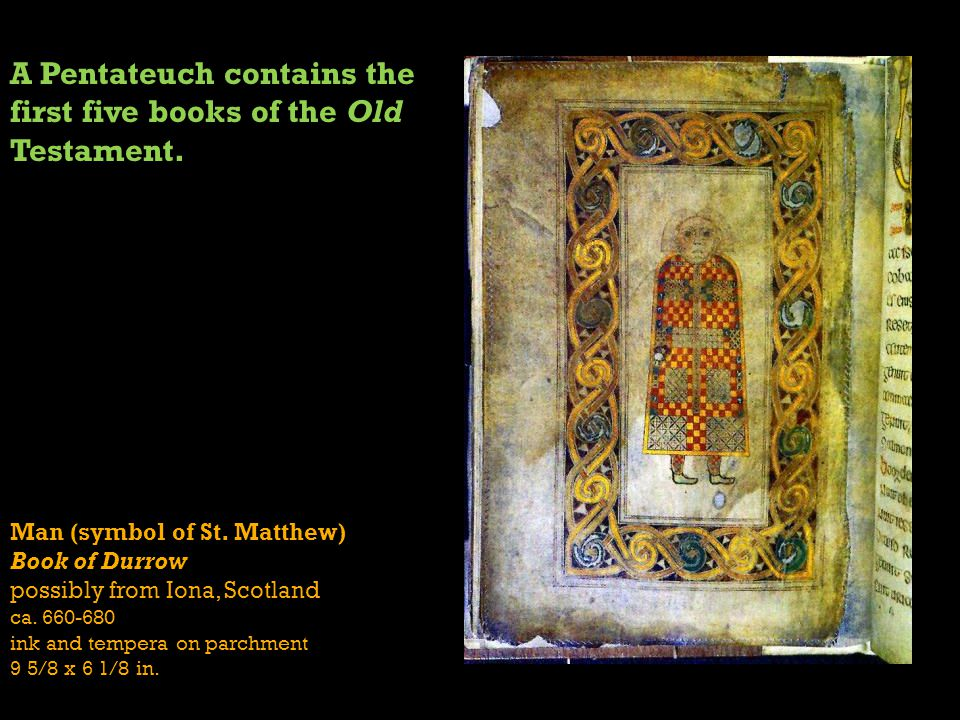 A Pentateuch contains the first five books of the Old Testament.