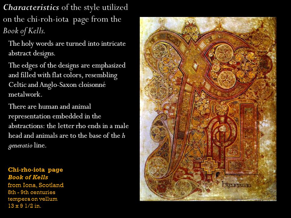 Characteristics of the style utilized on the chi-roh-iota page from the Book of Kells.