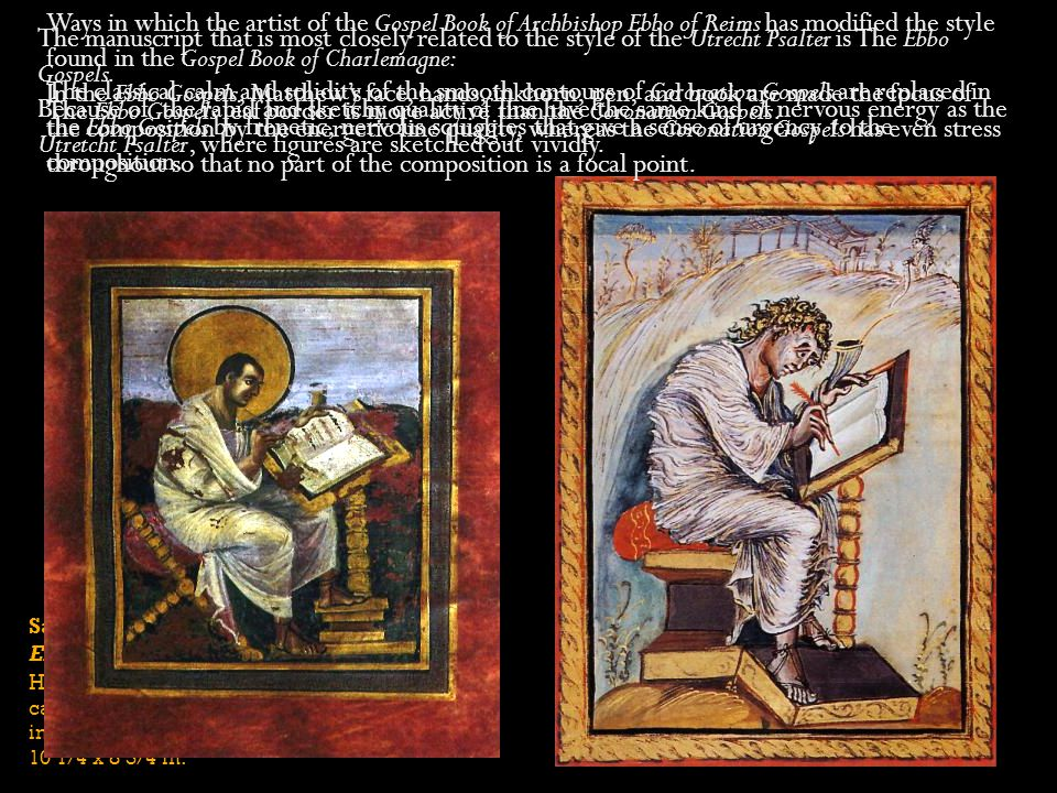 Ways in which the artist of the Gospel Book of Archbishop Ebbo of Reims has modified the style found in the Gospel Book of Charlemagne: