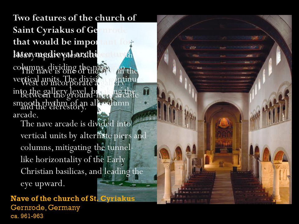 Two features of the church of Saint Cyriakus of Gernrode that would be important for later medieval architecture: