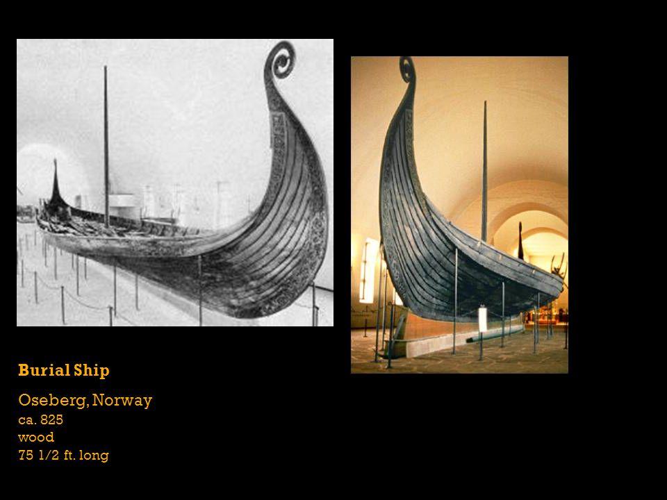 Oseberg, Norway ca. 825 wood 75 1/2 ft. long