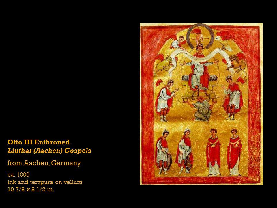 Otto III Enthroned Liuthar (Aachen) Gospels from Aachen, Germany