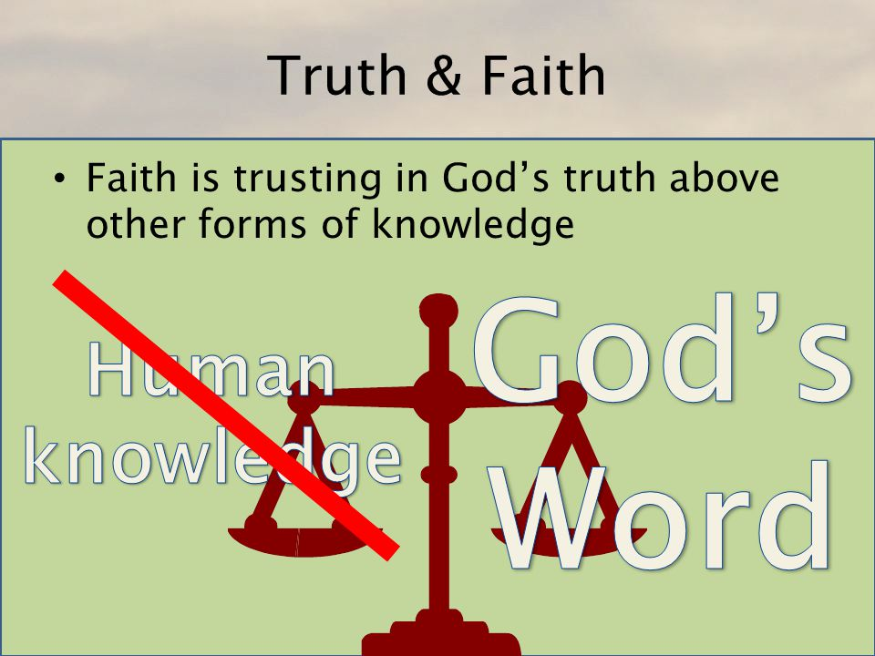 God's Word Human knowledge Truth & Faith