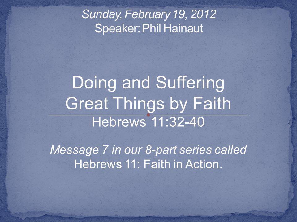 Sunday, February 19, 2012 Speaker: Phil Hainaut