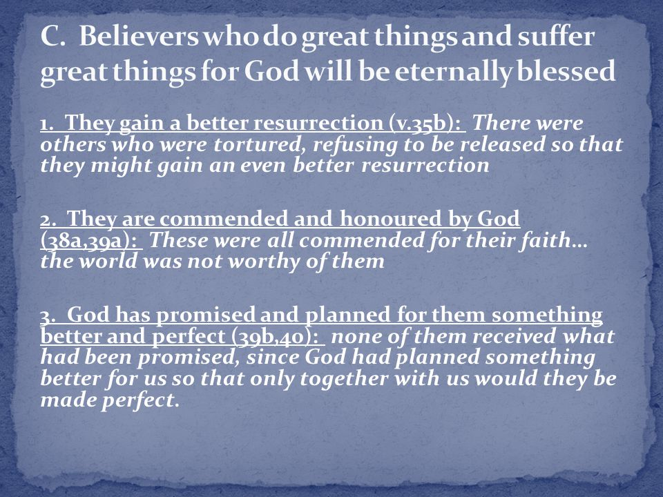 C. Believers who do great things and suffer great things for God will be eternally blessed