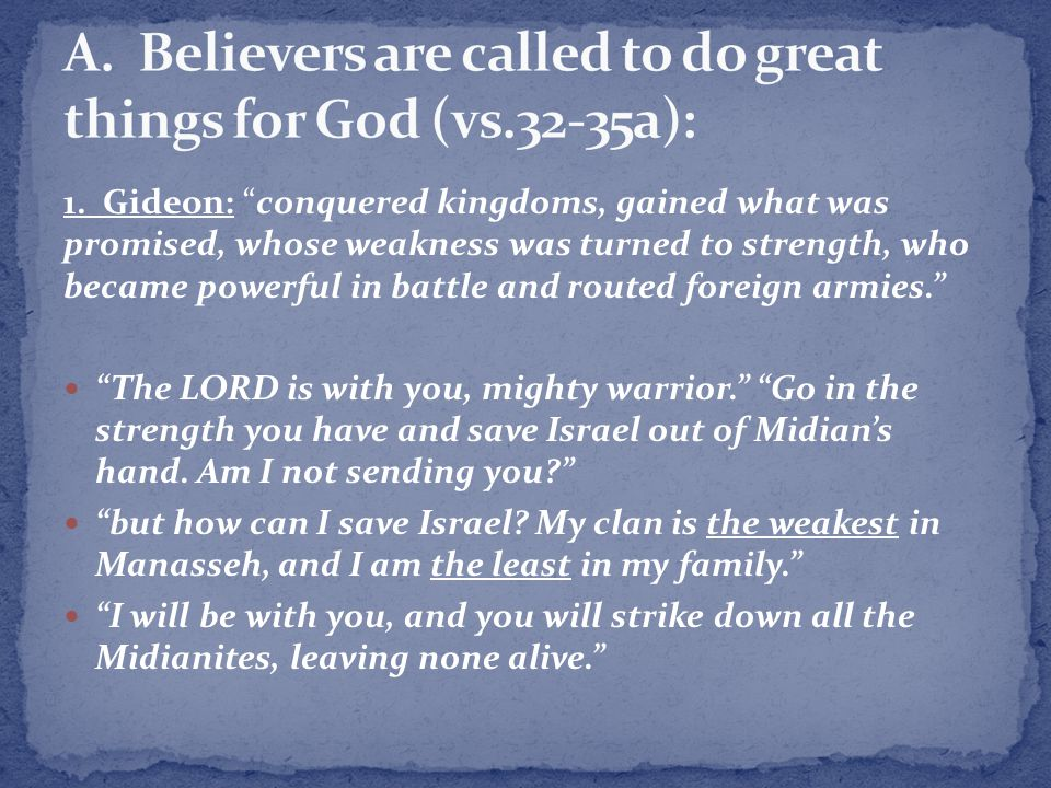 A. Believers are called to do great things for God (vs.32-35a):