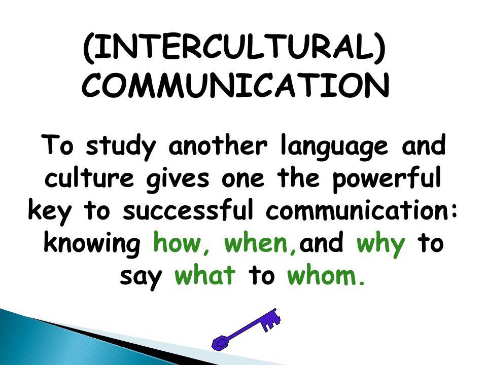 (INTERCULTURAL) COMMUNICATION.