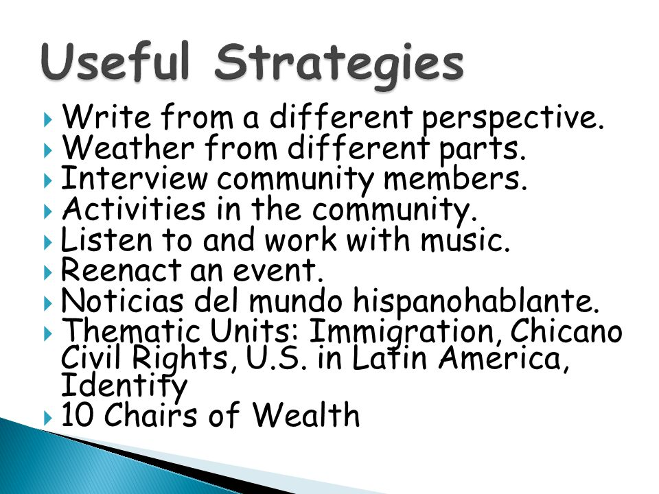 Useful Strategies Write from a different perspective.