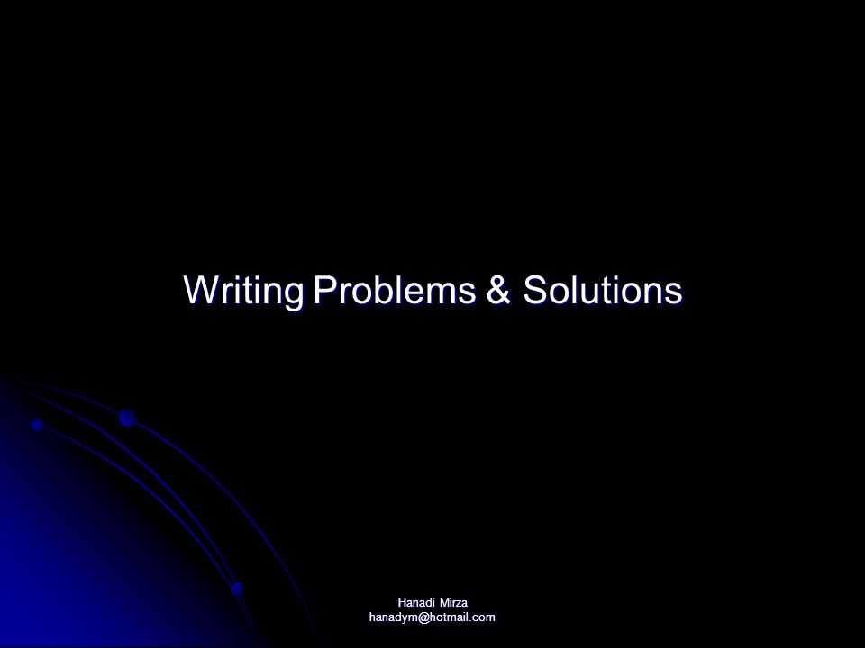 Writing Problems & Solutions