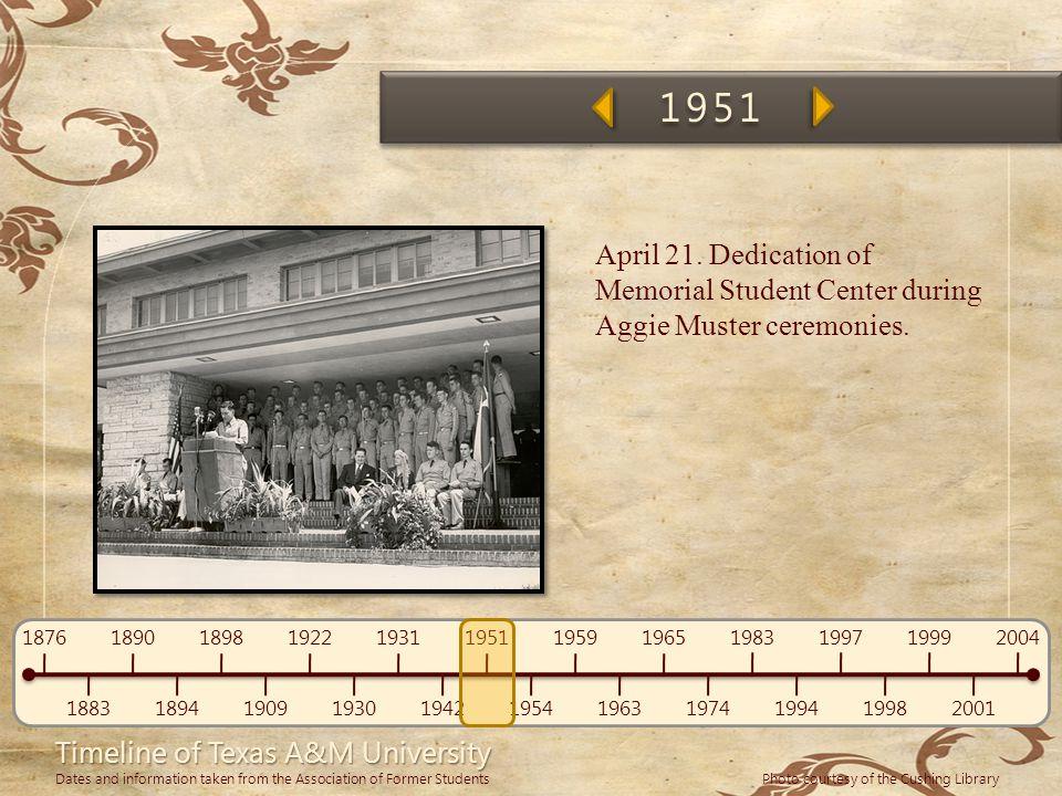 1951 April 21. Dedication of Memorial Student Center during Aggie Muster ceremonies.