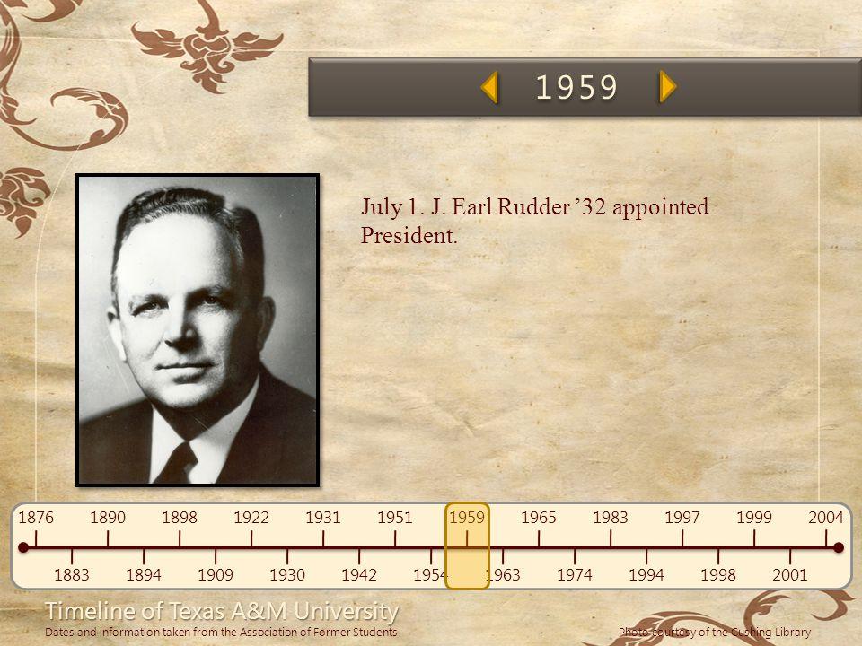 1959 July 1. J. Earl Rudder '32 appointed President.