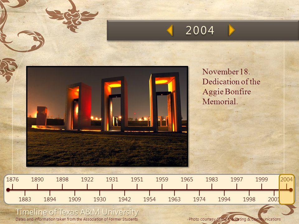 2004 November 18. Dedication of the Aggie Bonfire Memorial.