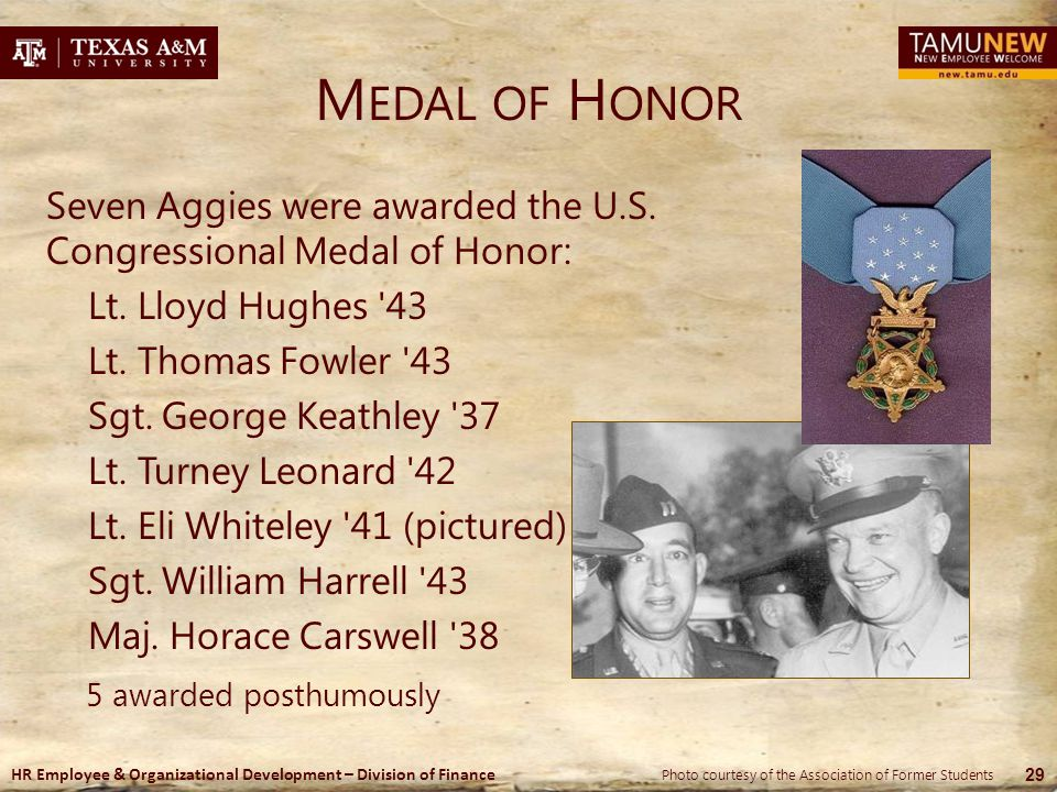 Medal of Honor Seven Aggies were awarded the U.S. Congressional Medal of Honor: Lt. Lloyd Hughes 43.