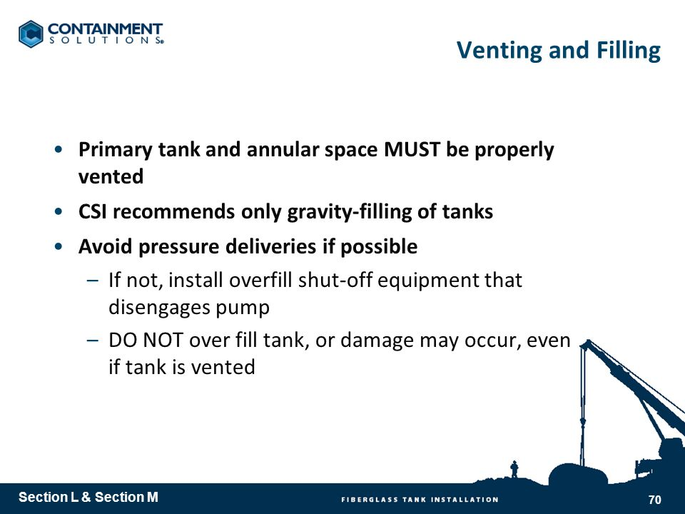 Venting and Filling Primary tank and annular space MUST be properly vented. CSI recommends only gravity-filling of tanks.