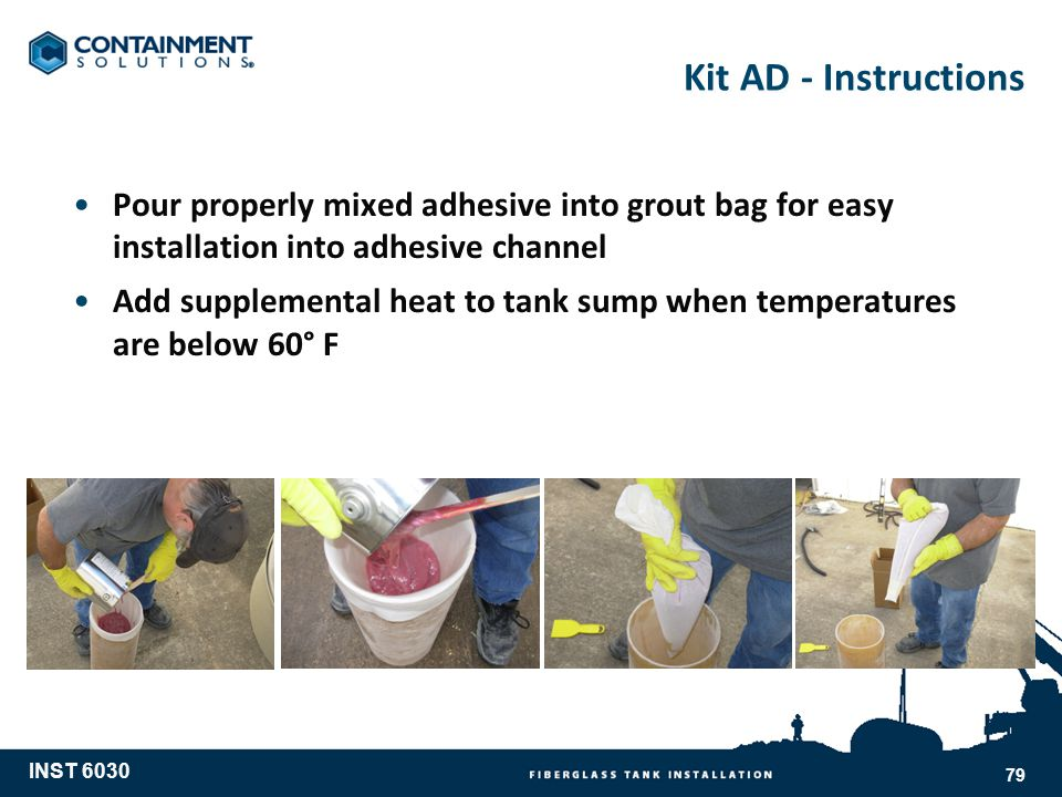 Kit AD - Instructions Pour properly mixed adhesive into grout bag for easy installation into adhesive channel.