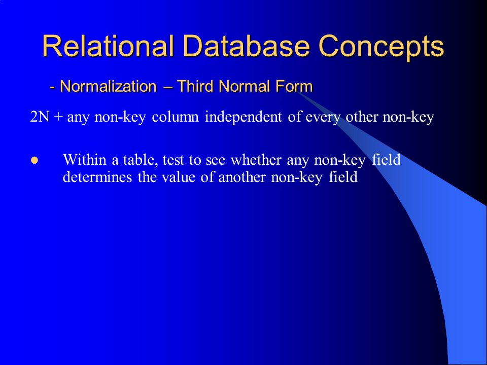 Relational Database Concepts - Normalization – Third Normal Form