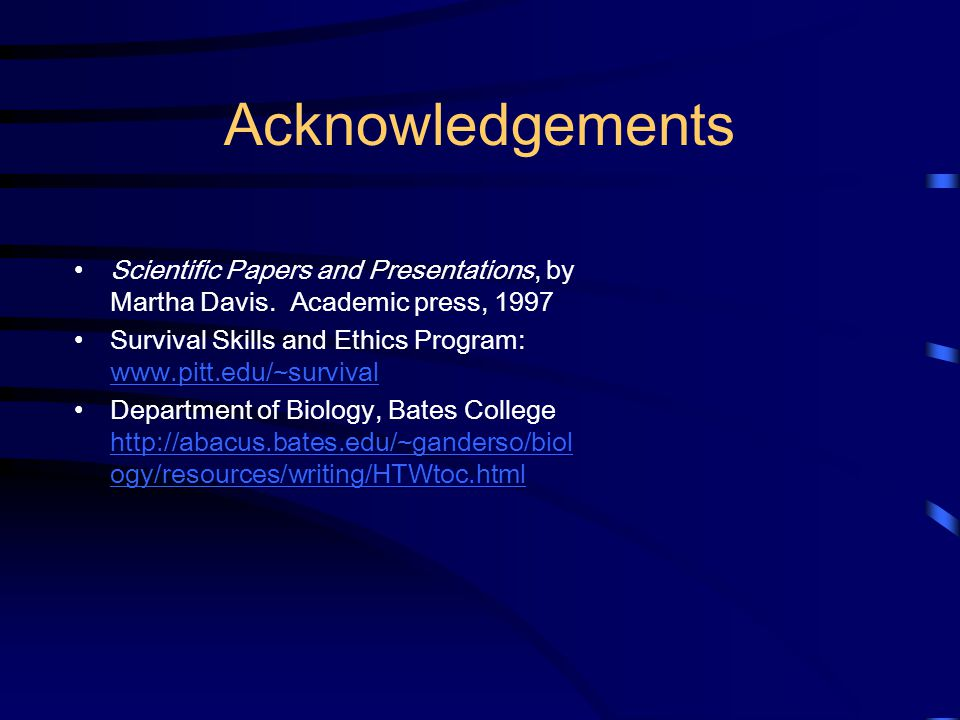 Acknowledgements Scientific Papers and Presentations, by Martha Davis. Academic press, 1997.