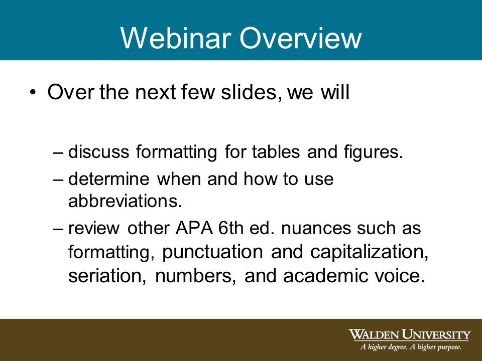 Webinar Overview Over the next few slides, we will
