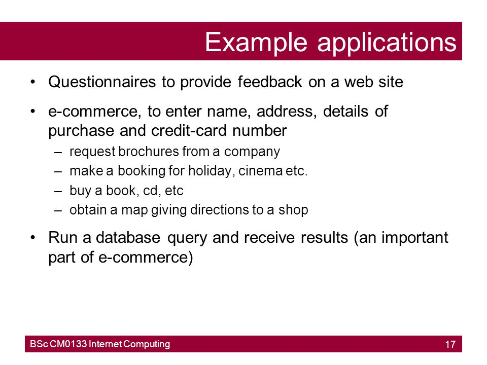 Example applications Questionnaires to provide feedback on a web site