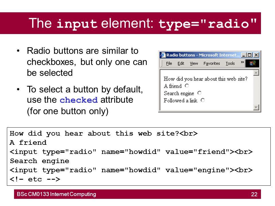 The input element: type= radio