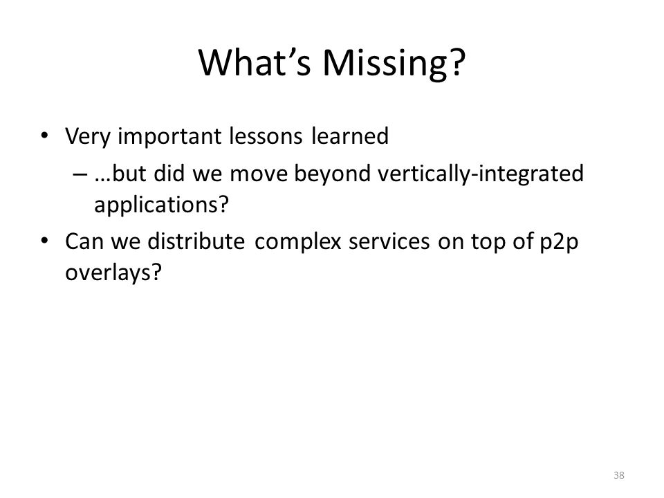 What's Missing Very important lessons learned