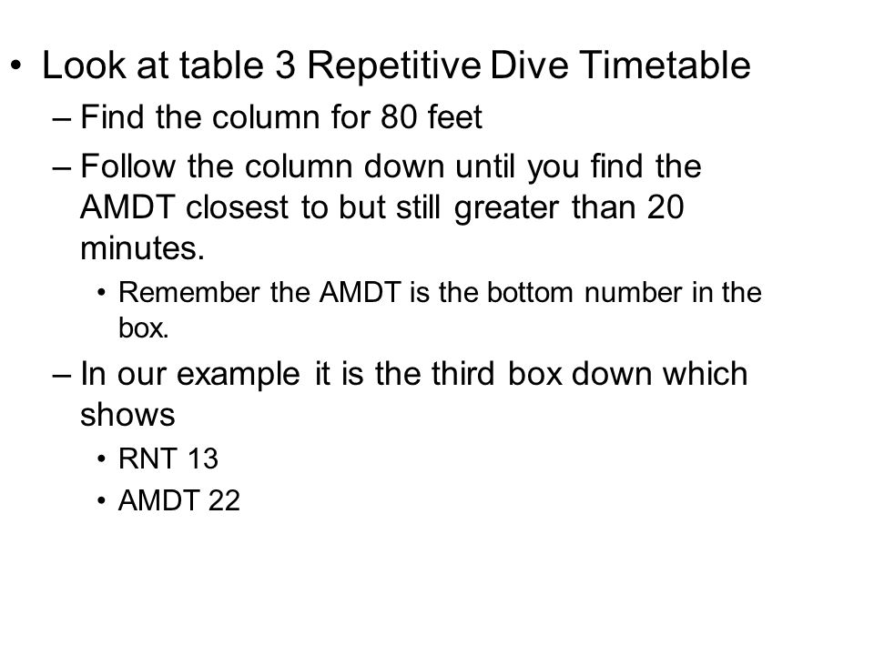 Look at table 3 Repetitive Dive Timetable
