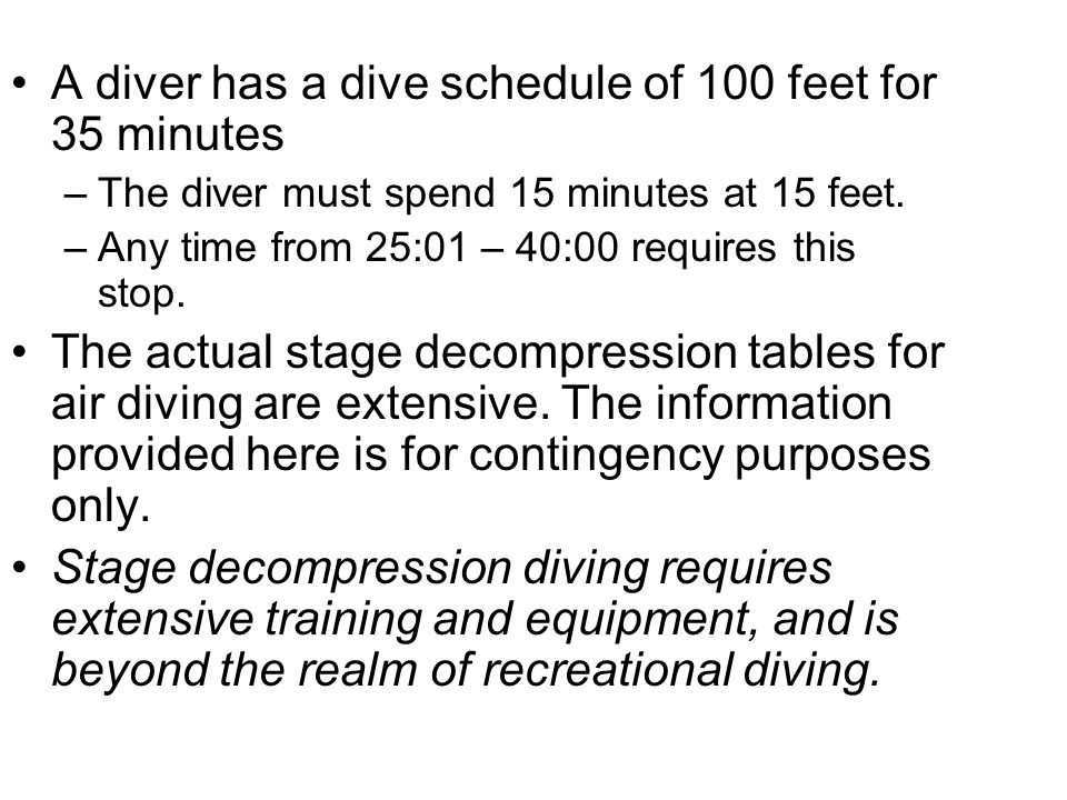 A diver has a dive schedule of 100 feet for 35 minutes