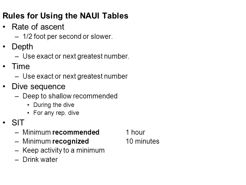 Rules for Using the NAUI Tables Rate of ascent Depth Time