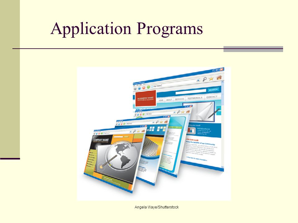 Application Programs An application program is a computer program designed to support a specific task,