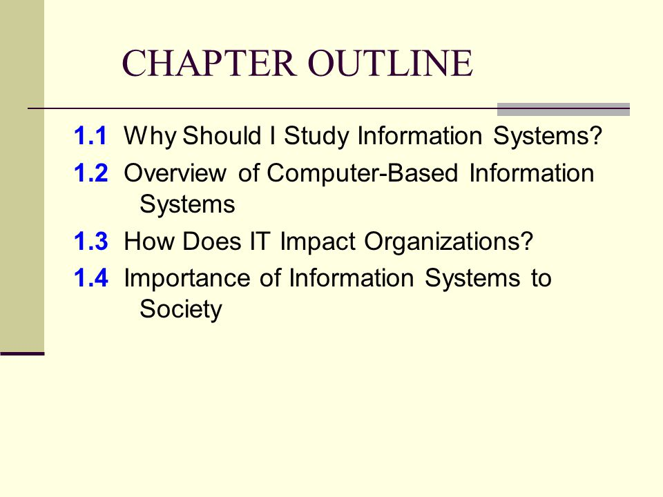 CHAPTER OUTLINE 1.1 Why Should I Study Information Systems