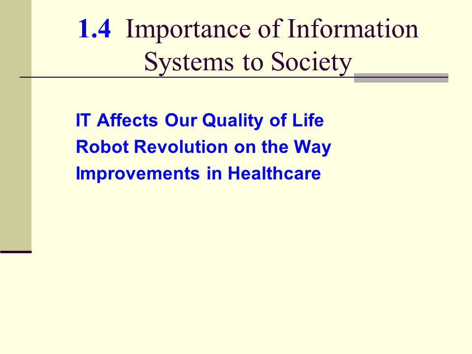 1.4 Importance of Information Systems to Society